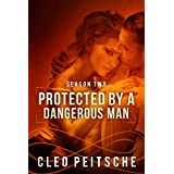 Protected by a Dangerous Man