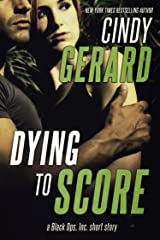 Dying to Score: A Black Ops, Inc. Short Story Kindle Edition