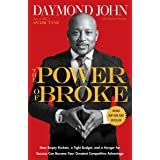 The Power of Broke: How Empty Pockets, a Tight Budget, and a Hunger for Success Can Become Your Greatest Competitive Advantag