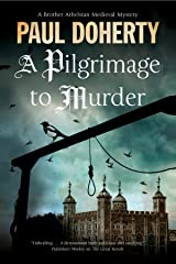 Pilgrimage of Murder, A: A Medieval Mystery set in 14th Century London (A Brother Athelstan Medieval Mystery Book 17) Kindle Edition