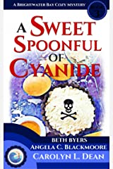 A SWEET SPOONFUL OF CYANIDE: A Brightwater Bay Cozy Mystery (book 3) (Brightwater Bay Cozy Mysteries) Kindle Edition