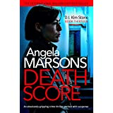Death Score: An absolutely gripping crime thriller packed with suspense (Detective Kim Stone Crime Thriller Book 13)