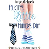 Felicity's Little Father's Day: Holidays at Rawhide Ranch