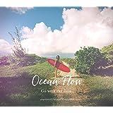Ocean Flow - Go with the flow