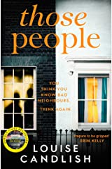 Those People: The gripping, compulsive new thriller from the bestselling author of Our House Kindle Edition