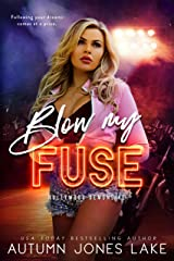 Blow My Fuse (Hollywood Demons Book 2) Kindle Edition