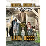 Bandits, Broads, & Dirty Dawgs (a rollicking fun western cozy kidnapping caper): The Silver Spurs Series: Book Two