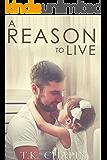 A Reason To Live: A Modern Inspirational Romance (A Reason To Love Book 1) (English Edition)