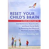 Reset Your Child's Brain: A Four-Week Plan to End Meltdowns, Raise Grades, and Boost Social Skills by Reversing the Effects o