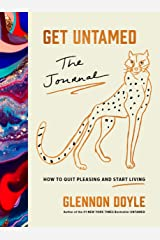 Get Untamed: The Journal (How to Quit Pleasing and Start Living) Kindle Edition