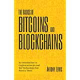 The Basics of Bitcoins and Blockchains: An Introduction to Cryptocurrencies and the Technology that Powers Them (Cryptography