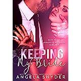 Keeping My Bride: A Dark Mafia Arranged Marriage Romance (Keeping What's Mine Book 1)