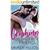Crushing On Dad's Best Friend: A Steamy Older Man Younger Woman Romance