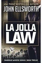 La Jolla Law (Thaddeus Murfee Legal Thriller Series Book 12) Kindle Edition