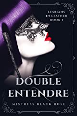 Double Entendre: (Lesbians in Leather Book 1) Kindle Edition