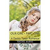 Our Girl - Part One: A Daddy Town Romance