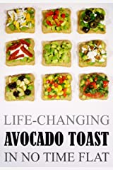 Life-Changing Avocado Toast: In No Time Flat (Grace Légere Cookbooks) Kindle Edition
