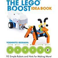 The LEGO BOOST Idea Book: 95 Simple Robots and Hints for Mak…