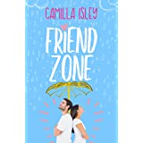 Friend Zone: A Friends to Lovers Romance (Just Friends Book 2)