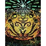 Monster Hunter: World - Official Complete Works: Volume 1