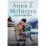 While Snowbound (Unlocked Hearts Book 3)