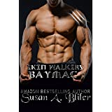 Baymac (Skin Walkers Book 13)