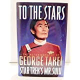 To the Stars: The Autobiography of George Takei, Star Trek's Mr. Sulu (Star Trek (trade/hardcover))