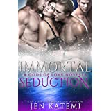Immortal Seduction: A Steamy Paranormal Reverse Harem Romance (Gods of Love Book 4)