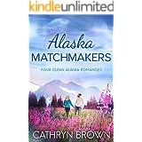 Alaska Matchmakers : Four Clean Alaska Romances