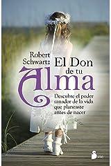 EL DON DE TU ALMA: Descubre el Poder Sanador de la Vida Que Planeaste Antes de Nacer (Spanish Edition) Kindle Edition