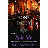 Ride Me (Bone Daddy Book 1)