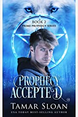 Prophecy Accepted: Prime Prophecy Book 2 Kindle Edition