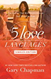 The 5 Love Languages Singles Edition: The Secret That Will R…