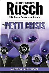 The Peyti Crisis: A Retrieval Artist Novel: Book Five of the Anniversary Day Saga (Retrieval Artist series 12) Kindle Edition
