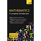 Mathematics: A Complete Introduction: The Easy Way to Learn Maths (Teach Yourself: Math & Science)