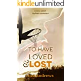 To Have Loved & Lost: A new adult lesbian romance (Rosemont Duology Book 1)