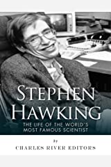 Stephen Hawking: The Life of the World's Most Famous Scientist Kindle Edition