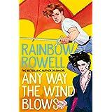 Any Way the Wind Blows: A Simon Snow Novel 3