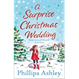 A Surprise Christmas Wedding: the Sunday Times best selling new book from the queen of Cornish romance - the most uplifting c
