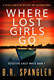 Where Lost Girls Go: A totally addictive mystery and suspens…