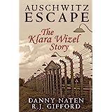 Auschwitz Escape - The Klara Wizel Story