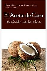 El Aceite de Coco, el Elixir de la Vida (Spanish Edition) Kindle Edition