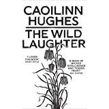 The Wild Laughter: Longlisted for the Dylan Thomas Prize