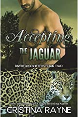 Accepting the Jaguar (Riverford Shifters) ペーパーバック