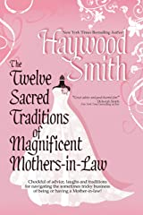The Twelve Sacred Traditions Of Magnificent Mothers-in-Law Kindle Edition