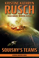Squishy's Teams: A Diving Universe Novel (The Diving Series Book 10) Kindle Edition