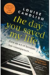 The Day You Saved My Life: The addictive pageturner from the Sunday Times bestselling author of OUR HOUSE and THOSE PEOPLE Kindle Edition