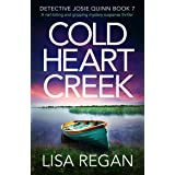 Cold Heart Creek: A nail-biting and gripping mystery suspense thriller (Detective Josie Quinn Book 7)