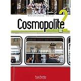 Cosmopolite. Livre élève. Per le Scuole superiori. Con espansione online. Con CD-ROM (Vol. 2): Livre de l'eleve 2 + DVD-Rom +