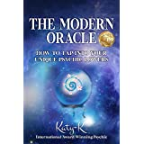 The Modern Oracle: How to Tap into Your Unique Psychic Powers